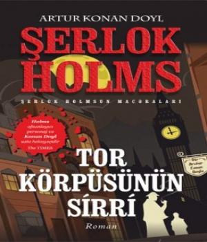 Tor Körpüsünün Sirri – Sherlock Holmes macəraları / Artur Konan Doyl