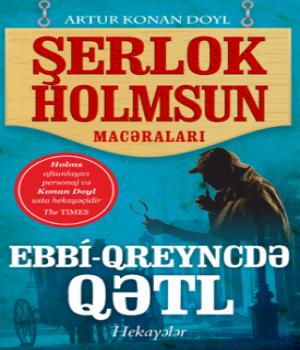 Ebbi-Qreyncdə Qətl – Sherlock Holmes macəraları / Artur Konan Doyl