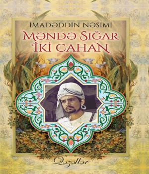 Məndə Sığar İki Cahan - İmadəddin Nəsimi