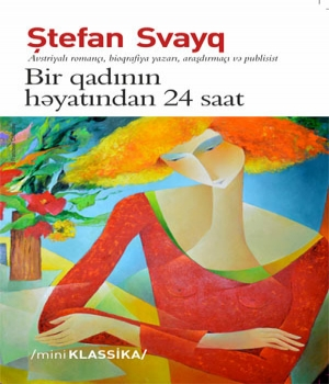 Bir Qadının Həyatından 24 saat -Stefan Zweig
