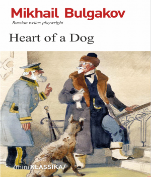 Heart of a Dog - Mikhail Bulgakov