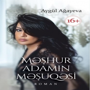 Məşhur adamın məşuqəsi - Aygül Ağayeva