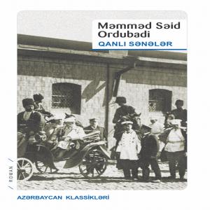 Qanlı sənələr - Məmməd Səid Ordubadi