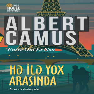 Hə ilə yox arasında - Albert Camus