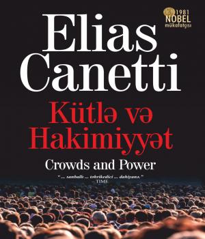 Kütlə və hakimiyyət - Elias Canetti