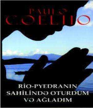 Rio-Pyedranın sahilində oturdum və ağladım - Paulo Coelho