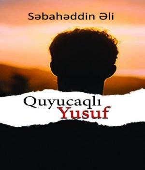 Quyucaqlı Yusuf - Səbahəddin Ali