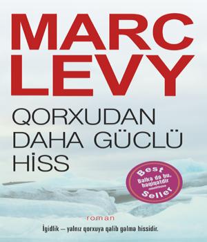 Qorxudan daha güclü hiss - Marc Levy