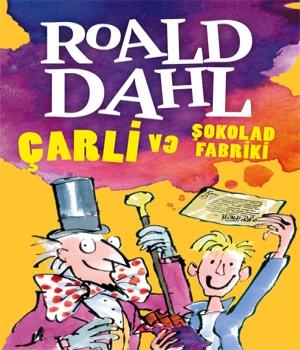 Çarli və şokolad fabriki - Roald Dahl