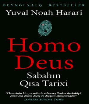 Homo Deus / Sabahın Qısa Tarixi –  Yuval Noah Harari