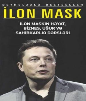 İlon Maskın Həyat, Biznes, Uğur və Sahibkarlıq Dərsləri – İlon Mask