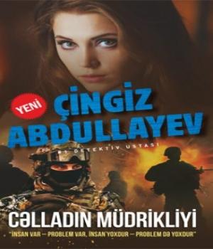 Cəlladın Müdrikliyi – Çingiz Abdullayev