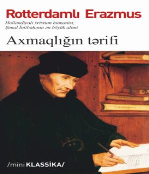 Axmaqlığın Tərifi - Rotterdamlı Erazmus