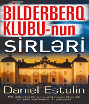 Bilderberq Klubunun Sirləri – Daniel Estulin
