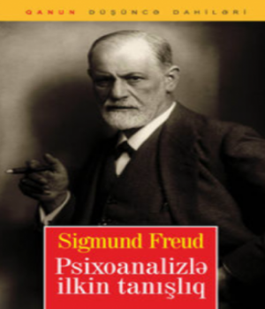 Psixoanalizlə İlkin Tanışlıq – Sigmund Freud