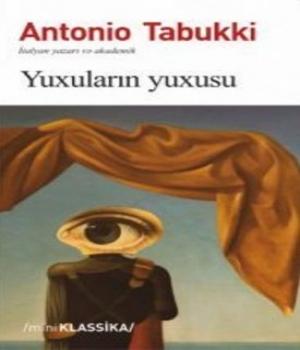 Yuxuların Yuxusu - Antonio Tabukki