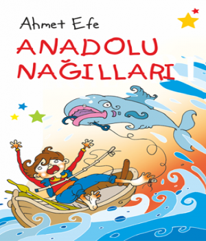 Anadolu Nağılları – Ahmet Efe