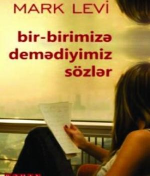 Bir-Birimizə Demədiyimiz Sözlər – Marc Levy
